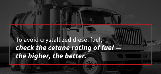 To avoid crystallized diesel fuel, check the cetane rating of fuel — the higher, the better.
